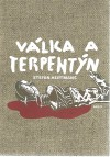 Válka a terpentýn konečně česky